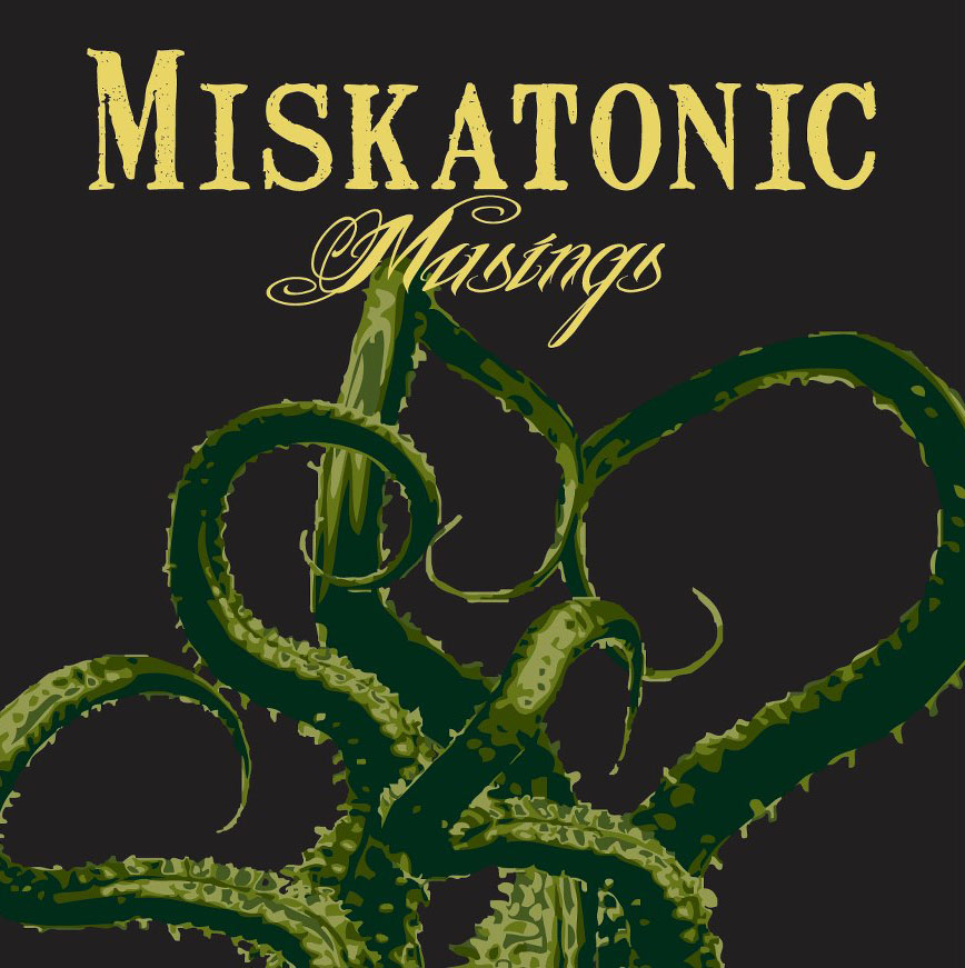 Miskatonic Musings